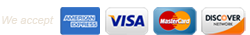 Credit cards we accept: American Express, Visa, MasterCard, Discover