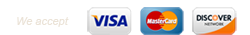 Credit cards we accept: Visa, MasterCard, Discover